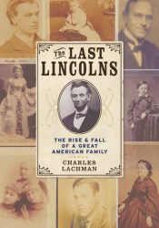 The Last Lincolns: The Rise  Fall of a Great American Family Pdf Book