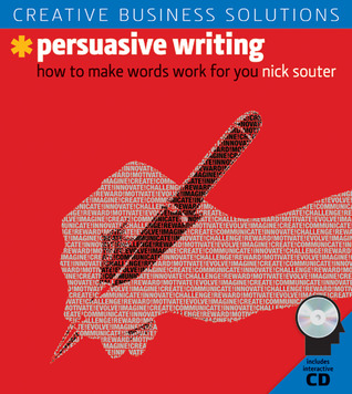 Creative Business Solutions: Persuasive Writing: How to Make Words Work for You