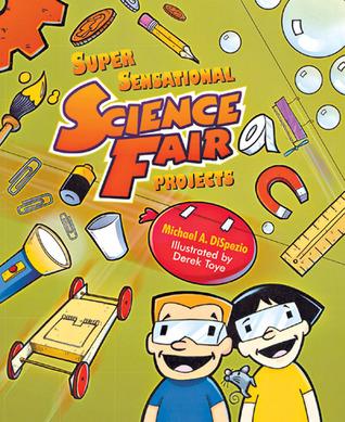 Super Sensational Science Fair Projects