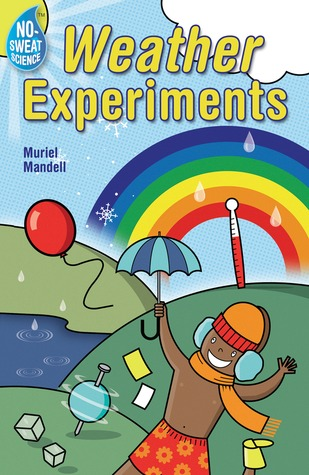 No-Sweat Science®: Weather Experiments