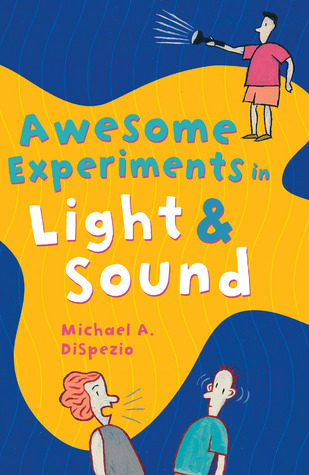 Awesome Experiments in Light  Sound