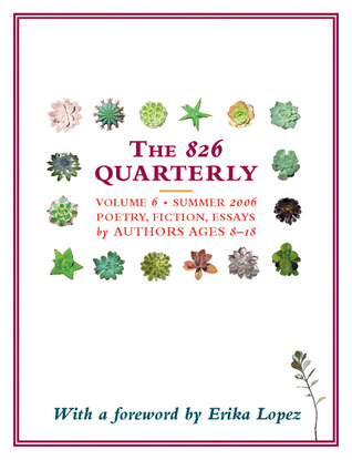 The 826 Quarterly, Volume 6: Summer 2006 — Poetry, Fiction, Essays