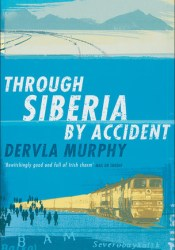 Through Siberia by Accident Pdf Book