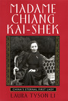 Madame Chiang Kai-shek: China's Eternal First Lady
