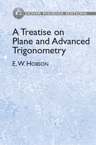A Treatise on Plane and Advanced Trigonometry