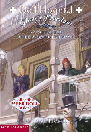 Glory's Freedom: A Story Of The Underground Railroad (Doll Hospital, #3)