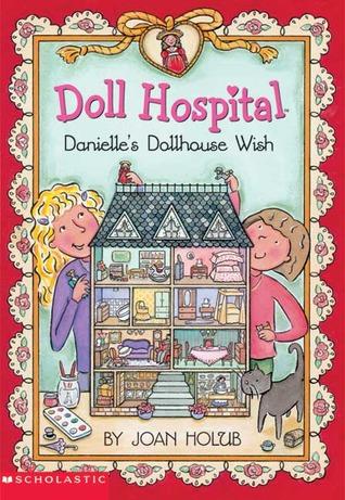 Danielle's Dollhouse Wish (Doll Hospital, #5)