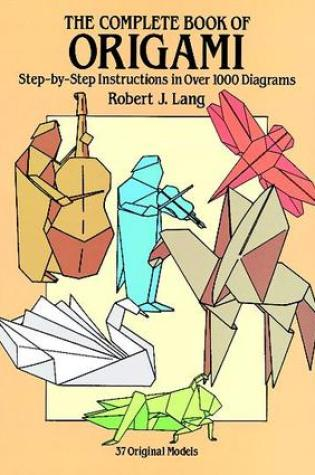 The Complete Book of Origami: Step-by-Step Instructions in Over 1000 Diagrams Book Pdf ePub