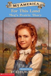 For This Land (My America: Meg's Prairie Diary, #2)
