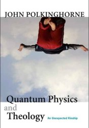 Quantum Physics and Theology: An Unexpected Kinship Pdf Book
