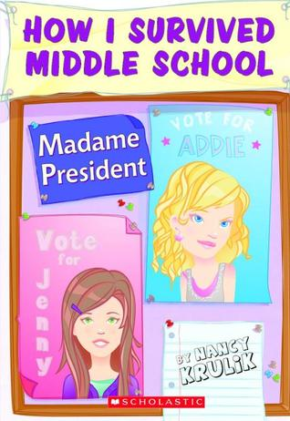 Madame President (How I Survived Middle School #2)