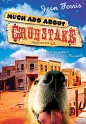 Much Ado About Grubstake Pdf Book