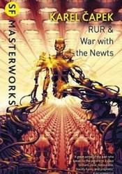 R.U.R. & War with the Newts Pdf Book