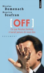 OFF Ce que Nicolas Sarkozy n'aurait jamais dû nous dire
