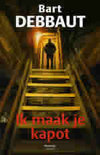Ik maak je kapot (John Leyssens & Mieke Van Cattendyck, #4)