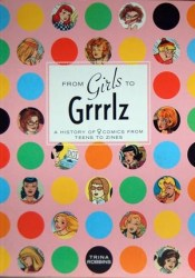 From Girls to Grrrlz: A History of Female Comics from Teens to Zines Pdf Book