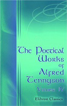The Poetical Works of Alfred Tennyson, Volume 4