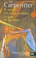 El acoso / Los pasos perdidos / El siglo de las luces