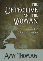 The Detective and The Woman: A Novel of Sherlock Holmes Pdf Book