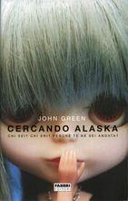 Cercando Alaska: Chi sei? Chi eri? Perché te ne sei andata?