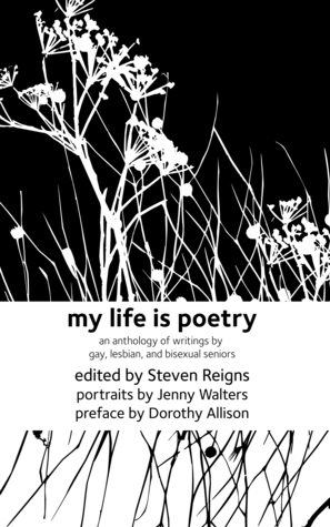My Life Is Poetry: An Anthology of Writings by Gay, Lesbian, and Bisexual Seniors