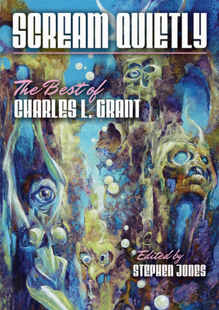 Scream Quietly: The Best of Charles L. Grant