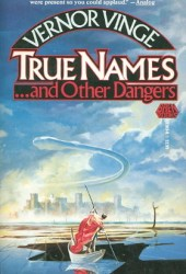 True Names... and Other Dangers