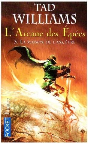 La Maison de l'Ancêtre (L'arcane des épées, #3)