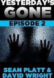 Yesterday's Gone: Episode 2 (Yesterday's Gone, #2) Pdf Book