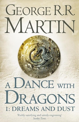 A Dance with Dragons: Dreams and Dust (A Song of Ice and Fire, #5, Part 1 of 2)