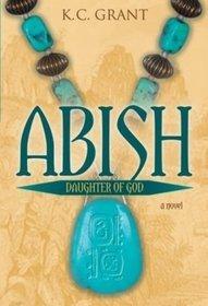 Abish: Daughter of God