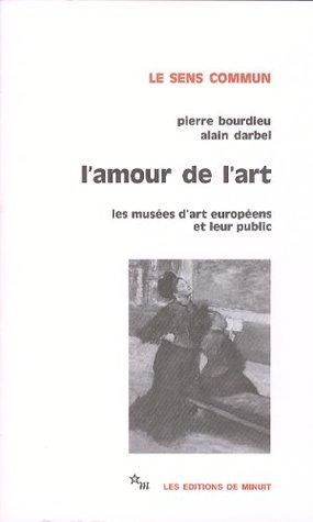 L'amour de l'art : Les musées d'art européens et leur public