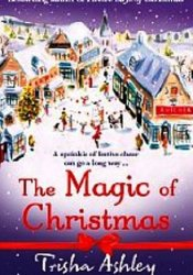 The Magic of Christmas Book by Trisha Ashley