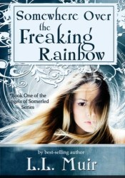Somewhere Over the Freaking Rainbow (The Angels of Somerled, #1) Pdf Book