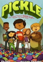Pickle: The (Formerly) Anonymous Prank Club of Fountain Point Middle School Pdf Book