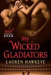 My Wicked Gladiators