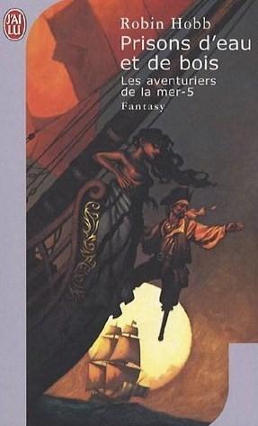 Prisons d'eau et de bois (Les aventuriers de la mer, #5)