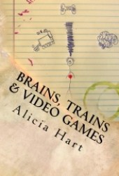 Brains, Trains & Video Games