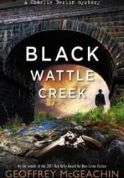 Blackwattle Creek (Charlie Berlin, #2) Pdf Book