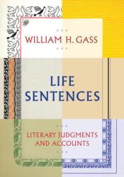 Life Sentences: Literary Judgments and Accounts Pdf Book