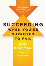 Succeeding When You're Supposed to Fail: The 6 Enduring Principles of High Achievement Pdf Book