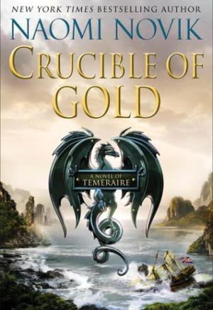 Book cover of Crucible of Gold by Naomi Novik: painting of a tallship flying British colors wrecked on a rocky shore