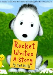 Rocket Writes a Story Book by Tad Hills