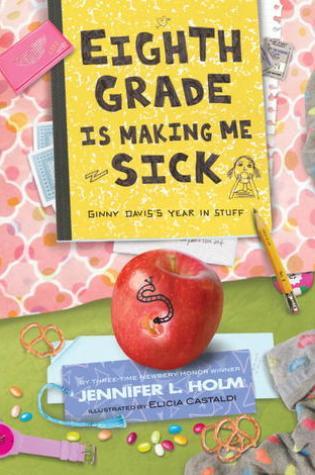 Eighth Grade Is Making Me Sick: Ginny Davis's Year In Stuff Book Pdf ePub
