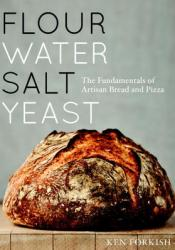 Flour Water Salt Yeast: The Fundamentals of Artisan Bread and Pizza Pdf Book