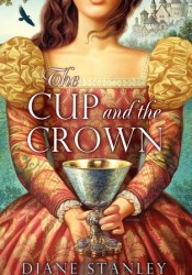 The Cup and the Crown (Silver Bowl, #2) Pdf Book