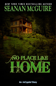 No Place Like Home (InCryptid, #0.03)