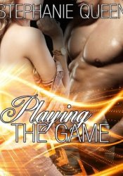 Playing the Game Book by Stephanie Queen