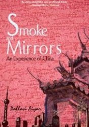 Smoke and Mirrors : An Experience of China Pdf Book