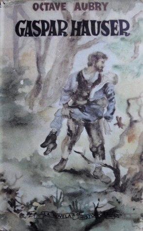 Gaspar Hauser. El huérfano de Europa
